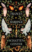 Frances Hardinge: Schattengeister ★★★★