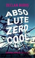 Declan Burke: Absolute Zero Cool ★★