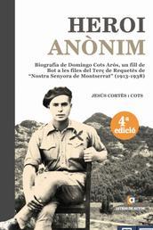 Heroi anònim - Biografia de Domingo Cots Arós, un fill de Bot a les files del Terç de Requetès de Nostra Senyora de Montserrat (1913-1938)