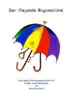 Vera Ronchetti: Der fliegende Regenschirm