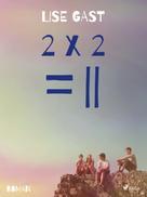 Lise Gast: 2 X 2 = II