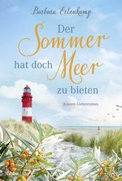 Der Sommer hat doch Meer zu bieten - Küsten-Liebesroman