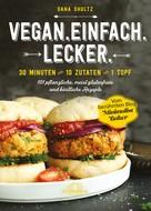 Dana Shultz: Vegan.Einfach.Lecker. - E-Book ★★★★★