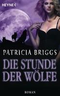 Patricia Briggs: Die Stunde der Wölfe ★★★★★