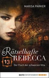 Rätselhafte Rebecca 13 - Der Fluch der schwarzen Villa