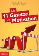 Alexander A. Gorjinia: Die 11 Gesetze der Motivation