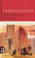 Charles Dickens: Der schwarze Schleier