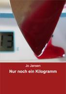 Jo Jansen: Nur noch ein Kilogramm ★★★★★