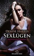 Denise Harris: SexLügen | Erotischer Roman | Band 2 ★★★