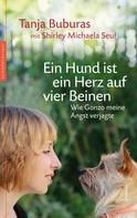 Tanja Buburas: Ein Hund ist ein Herz auf vier Beinen ★★★★★