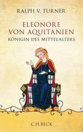 Eleonore von Aquitanien - Königin des Mittelalters