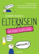 Amber Dusick: Elternsein - der pralle Wahnsinn ★★★★