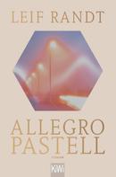 Leif Randt: Allegro Pastell ★★★★