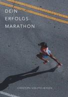 Christoph von der Heyden: Dein Erfolgs-Marathon