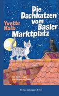 Yvette Kolb: Die Dachkatzen vom Basler Marktplatz