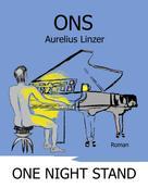 Aurelius Linzer: ONS - One Night Stand