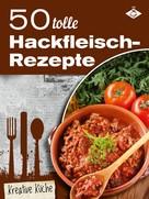 Stephanie Pelser: 50 tolle Hackfleisch-Rezepte ★★★★