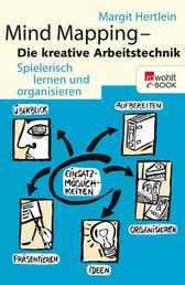 Mind Mapping: Die kreative Arbeitstechnik - Spielerisch lernen und organisieren