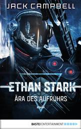 Ethan Stark - Ära des Aufruhrs - Roman