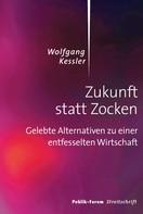 Wolfgang Kessler: Zukunft statt Zocken