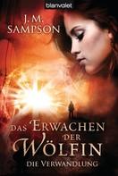 J.M. Sampson: Das Erwachen der Wölfin 1 ★★★