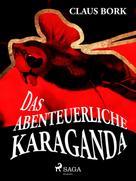 Claus Bork: Das abenteuerliche Karaganda