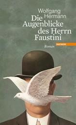 Die Augenblicke des Herrn Faustini - Roman