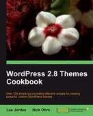 Nick Ohrn: WordPress 2.8 Themes Cookbook