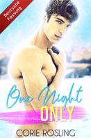 Corie Rosling: One Night Only - A Sugar Beach Novella (Deutsche Fassung) ★★★★★