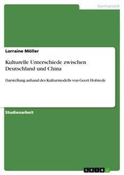 Kulturelle Unterschiede zwischen Deutschland und China - Darstellung anhand des Kulturmodells von Geert Hofstede
