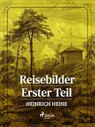 Heinrich Heine: Reisebilder. Erster Teil