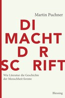 Martin Puchner: Die Macht der Schrift