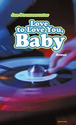 Love to Love You, Baby - Roman