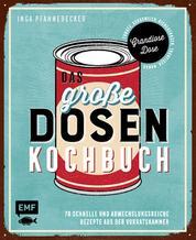 Das große Dosenkochbuch - 70 schnelle und abwechslungsreiche Rezepte aus der Vorratskammer: Grandiose Dose – Tomate, Kichererbsen, Thunfisch, Mango