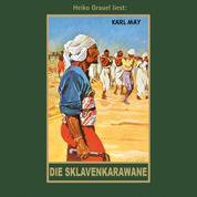 Die Sklavenkarawane - Karl Mays Gesammelte Werke, Band 41 (Ungekürzte Lesung)