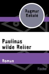 Paulinas wilde Reiter - Roman