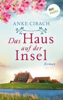 Anke Cibach: Das Haus auf der Insel ★★★★