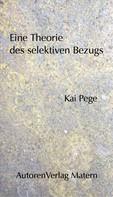 Kai Pege: Eine Theorie des selektiven Bezugs