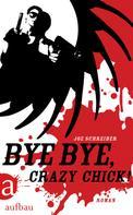 Joe Schreiber: Bye Bye, Crazy Chick! ★★★★