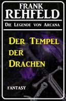 Frank Rehfeld: Der Tempel der Drachen