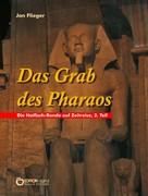 Jan Flieger: Das Grab des Pharaos