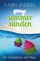 Ein Schokoholic will Meer - Liebesroman (Sieben Sommersünden 6)