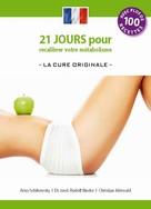 Arno Schikowsky: 21 jours pour recalibrer votre metabolisme - La Cure Originale - (edition francaise)