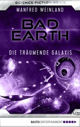 Bad Earth 45 - Science-Fiction-Serie - Die träumende Galaxis
