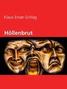 Klaus Enser-Schlag: Höllenbrut