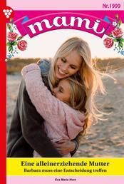 Mami 1999 – Familienroman - Eine alleinerziehende Mutter