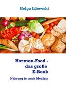 Helga Libowski: Hormon-Food - das große E-Book ★★