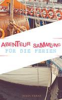 Jules Verne: Abenteur-Sammlung für die Ferien