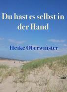 Heike Oberwinster: Du hast es selbst in der Hand