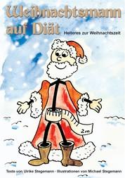 Weihnachtsmann auf Diät - Heiteres zur Weihnachtszeit